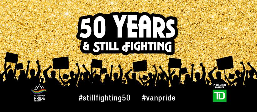 """An image of the Vancouver Pride Society banner, featuring silhouettes of people holding flags, with raised hands on a gold glittery background. The title is """"50 Years & Still Fighting"""" and the hashtags #stillfighting50 and #vanpride appear in white font."""